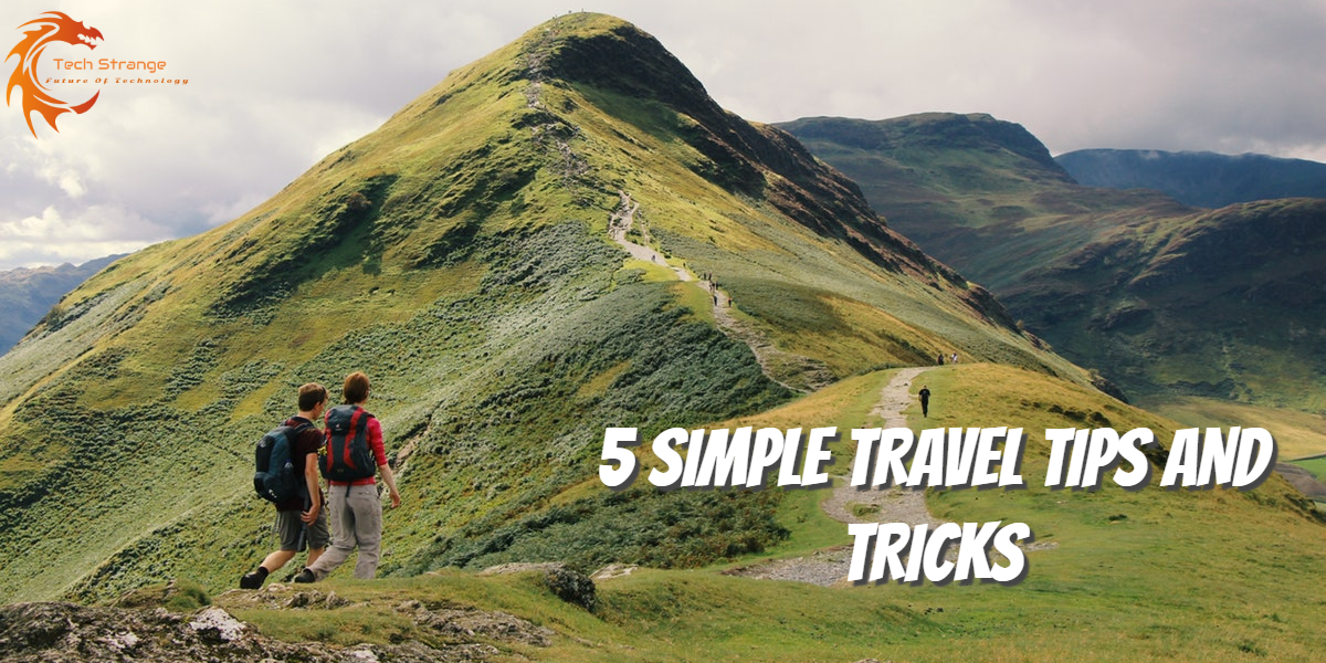 5 SIMPLE TRAVEL TIPS AND TRICKS - Tech Strange