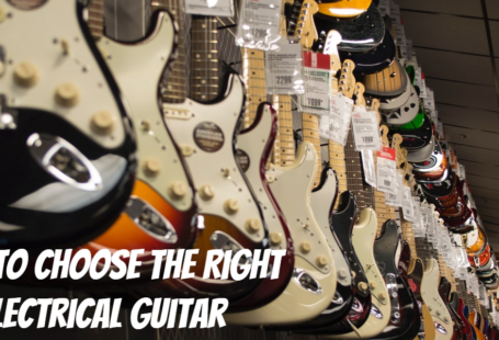 How To Choose The Right Electrical Guitar - Tech Strange