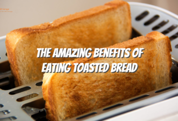 The Amazing Benefits of Eating Toasted Bread - Tech Strange