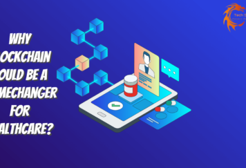 Why Blockchain Could Be A Gamechanger For Healthcare - Tech Strange