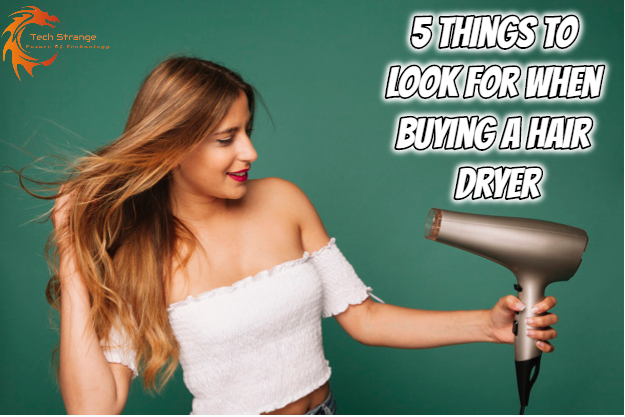 5 Things to Look for When Buying a Hair Dryer - Tech Strange