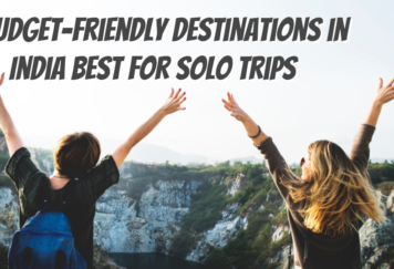 8 Budget-Friendly Destinations in India Best for Solo Trips