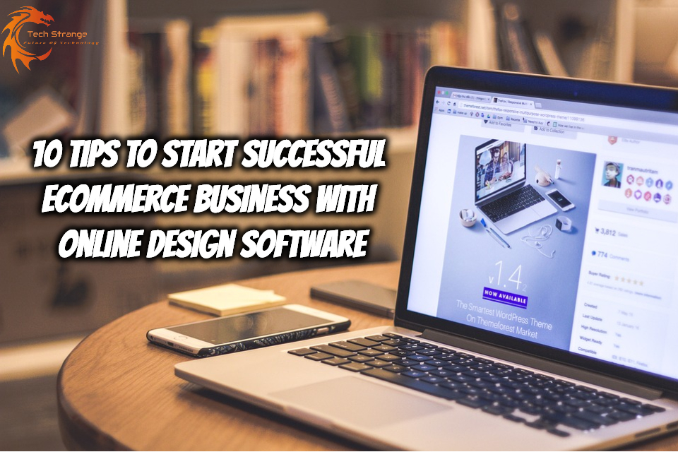 10 Tips to Start Successful Ecommerce Business with Online Design Software