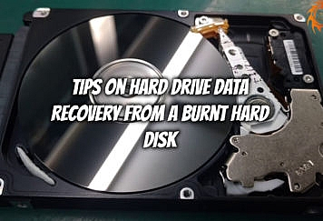 Tips on Hard Drive Data Recovery from a Burnt Hard Disk - Tech Strange