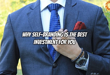Why Self-Branding is the Best Investment for You - Tech Strange