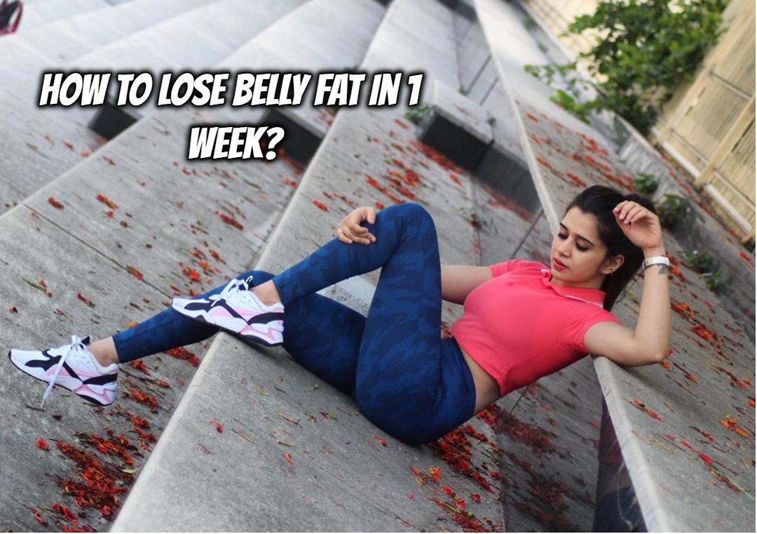How to Lose Belly Fat in 1 Week - Tech Strange
