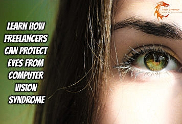 Learn How Freelancers Can Protect Eyes from Computer Vision Syndrome