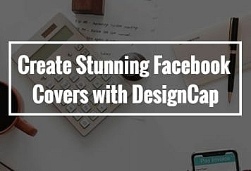 Create Stunning Facebook Covers with DesignCap