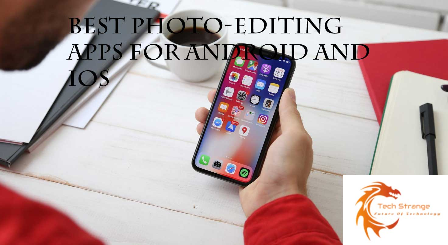 Best Photo-Editing Apps For Android and iOS