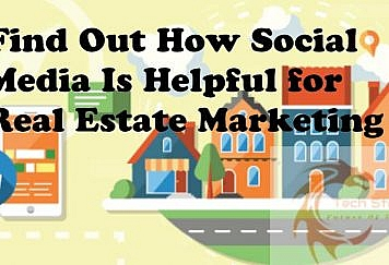 Find Out How Social Media Is Helpful for Real Estate Marketing