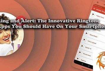 Ring and Alert: The Innovative Ringtone Apps You Should Have On Your Smartphone