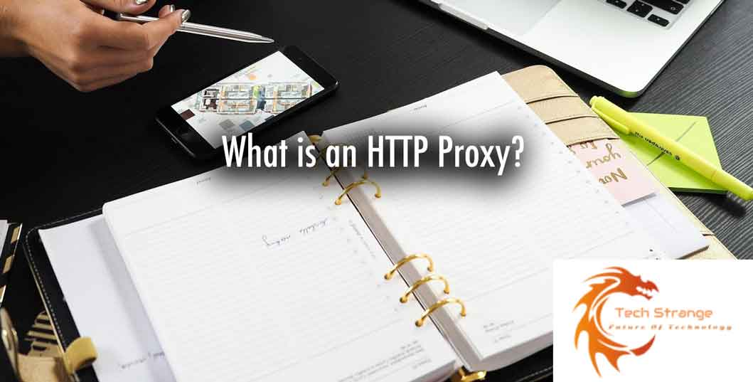 What is an HTTP Proxy?