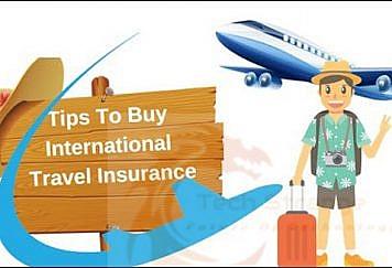 6 Smart Tips to Buy International Travel Insurance