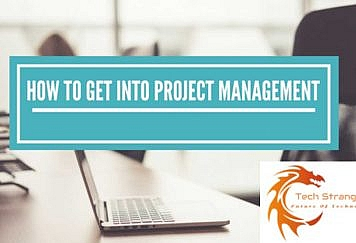 How to Get Into Project Management
