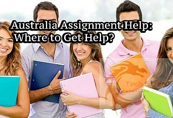Australia Assignment Help: Where to Get Help