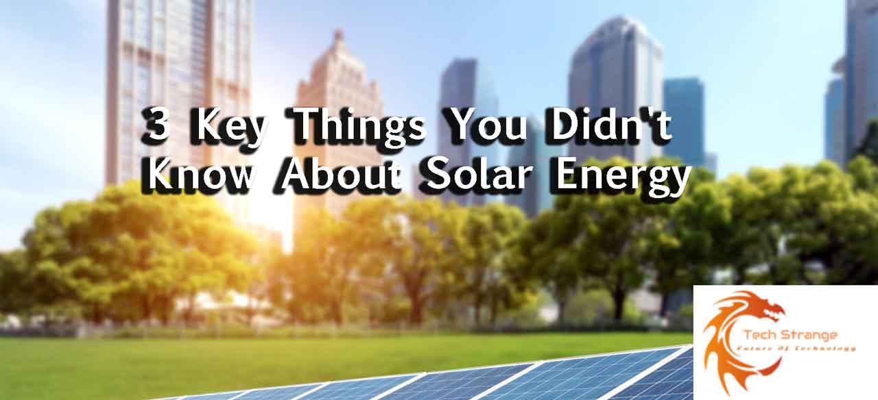 3-Key-Things-You-Didn't-Know-About-Solar-Energy