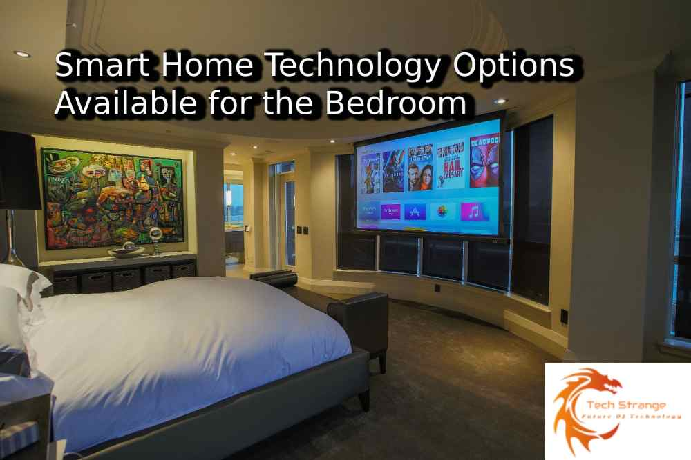 Smart Home Technology Options Available for Bedroom