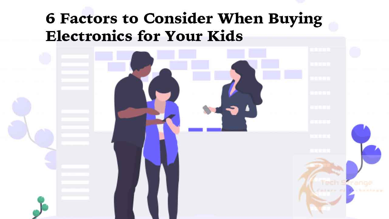 6-Factors-to-Consider-When-Buying-Electronics-for-Your-Kids